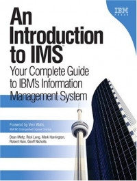 An Introduction to IMS(TM) : Your Complete Guide to IBM's Information Management System