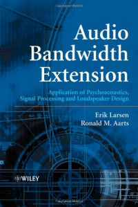 Audio Bandwidth Extension: Application of Psychoacoustics, Signal Processing and Loudspeaker Design