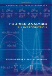 Fourier Analysis: An Introduction (Princeton Lectures in Analysis)