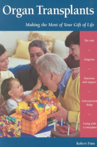 Organ Transplants: Making the Most of Your Gift of Life (Patient Centered Guides)