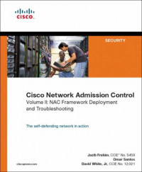 Cisco Network Admission Control, Volume II: NAC Deployment and Troubleshooting (Networking Technology)