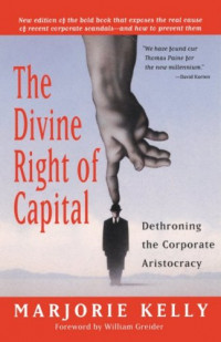 The Divine Right of Capital: Dethroning the Corporate Aristocracy (BK Currents)