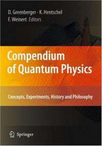 Compendium of Quantum Physics: Concepts, Experiments, History and Philosophy