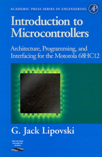 Introduction to Microcontrollers: Architecture, Programming, and Interfacing of the Motorola 68Hc12 (Engineering)