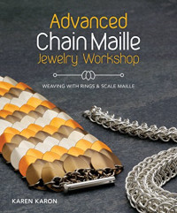 Advanced Chain Maille Jewelry Workshop: Weaving with Rings and Scale Maille