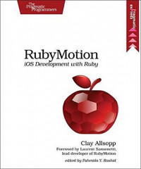 RubyMotion: iOS Development with Ruby (The Pragmatic Programmers)