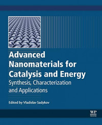 Advanced Nanomaterials for Catalysis and Energy: Synthesis, Characterization and Applications