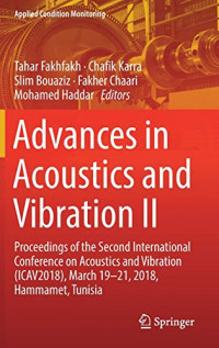 Advances in Acoustics and Vibration II: Proceedings of the Second International Conference on Acoustics and Vibration (ICAV2018), March 19-21, 2018, Hammamet, Tunisia (Applied Condition Monitoring)