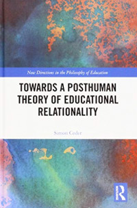 Towards a Posthuman Theory of Educational Relationality (New Directions in the Philosophy of Education)