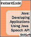 Java InstantCode: Developing Applications using Java Speech