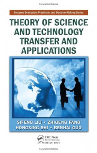 Theory of Science and Technology Transfer and Applications (Systems Evaluation, Prediction and Decision-Making)