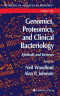 Genomics, Proteomics, and Clinical Bacteriology: Methods and Reviews (Methods in Molecular Biology)