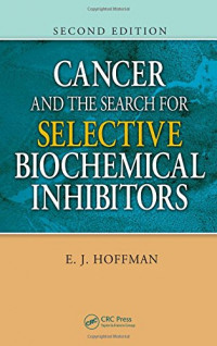 Cancer and the Search for Selective Biochemical Inhibitors, Second Edition