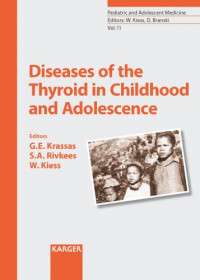 Diseases of the Thyroid in Childhood and Adolescence (Pediatric and Adolescent Medicine, Vol. 11)