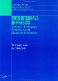 Path Integrals in Physics Volume 1: Stochastic Process & Quantum Mechanics