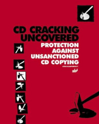 CD Cracking Uncovered: Protection Against Unsanctioned CD Copying