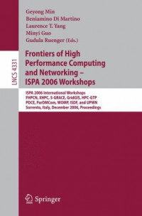 Frontiers of High Performance Computing and Networking  ISPA 2006 Workshops: ISPA 2006 International Workshops FHPCN, XHPC, S-GRACE, GridGIS, HPC-GTP