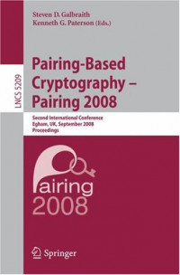 Pairing-Based Cryptography  Pairing 2008: Second International Conference, Egham, UK, September 1-3, 2008, Proceedings (Lecture Notes in Computer Science)
