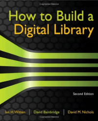 How to Build a Digital Library, Second Edition