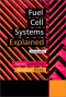 Fuel Cell Systems Explained (Second Edition)