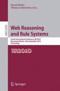 Web Reasoning and Rule Systems: Fourth International Conference, RR 2010, Bressanone/Brixen, Italy