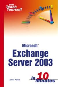 Sams Teach Yourself Exchange Server 2003 in 10 Minutes