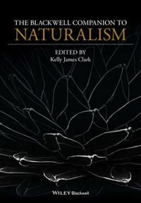 The Blackwell Companion to Naturalism (Blackwell Companions to Philosophy)