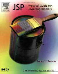 JSP: Practical Guide for Programmers