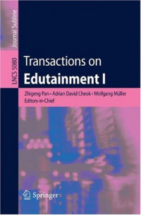 Transactions on Edutainment I (Lecture Notes in Computer Science / Transactions on Edutainment) (No. 1)