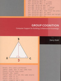 Group Cognition: Computer Support for Building Collaborative Knowledge (Acting with Technology)