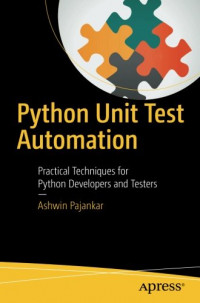 Python Unit Test Automation: Practical Techniques for Python Developers and Testers