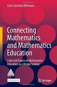Connecting Mathematics and Mathematics Education: Collected Papers on Mathematics Education as a Design Science