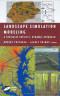 Landscape Simulation Modeling:: A Spatially Explicit, Dynamic Approach (Modeling Dynamic Systems)