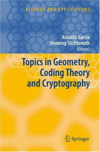 Topics in Geometry, Coding Theory and Cryptography (Algebra and Applications)