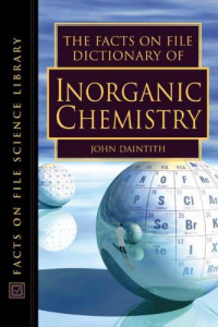 The Facts on File Dictionary of Inorganic Chemistry (Facts on File Science Dictionary)