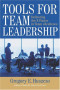 Tools for Team Leadership : Delivering the X-Factor in Team eXcellence