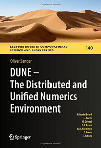 DUNE - The Distributed and Unified Numerics Environment (Lecture Notes in Computational Science and Engineering, 140)