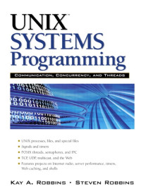 Unix™ Systems Programming: Communication, Concurrency, and Threads
