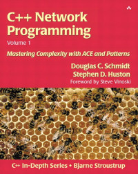 C++ Network Programming, Vol. 1: Mastering Complexity with ACE and Patterns