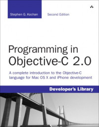 Programming in Objective-C 2.0 (2nd Edition) (Developer's Library)