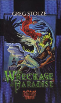 The Wreckage of Paradise (Demon the Fallen 3)