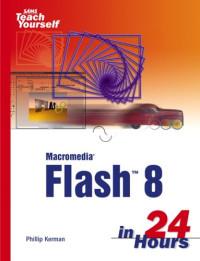 Sams Teach Yourself Macromedia® Flash™ 8 in 24 Hours