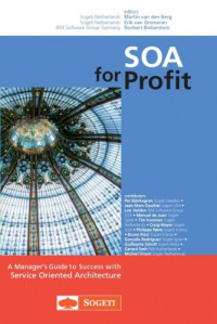 SOA for Profit, A Manager's Guide to Success with Service Oriented Architecture