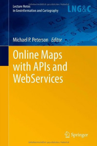 Online Maps with APIs and WebServices (Lecture Notes in Geoinformation and Cartography)