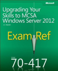 Exam Ref 70-417: Upgrading Your Skills to MCSA Windows Server 2012