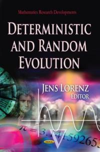 Deterministic and Random Evolution (Mathematics Research Developments)