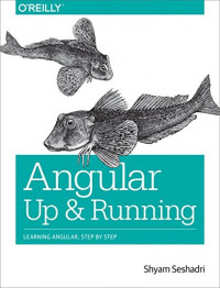 Angular: Up and Running: Learning Angular, Step by Step