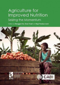 Agriculture for Improved Nutrition: Seizing the Momentum
