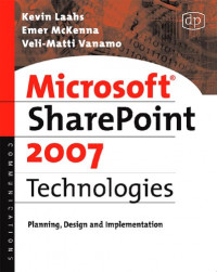 Microsoft SharePoint 2007 Technologies: Planning, Design and Implementation