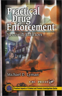 Practical Drug Enforcement, Second Edition (Practical Aspects of Criminal and Forensic Investigations)